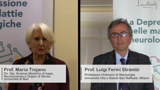 DEPRESSIONE NELLE MALATTIE NEUROLOGICHE: Intervista doppia Prof.Strambi-Prof.Trojano